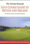 Sunday Telegraph Golf Course Guide to Britain & IR - Telegraph Group Limited