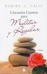 Cincuenta Cuentos Para Meditar y Regalar - Ramiro Calle