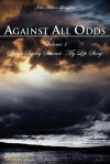 Against All Odds: Jason Smiley Stewart-My Life Story - John Milton Langdon
