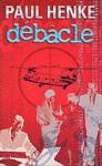 Debacle - Paul Henke