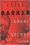 The Great and Secret Show - Clive Barker