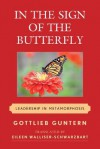 In the Sign of the Butterfly: Leadership in Metamorphosis - Gottlieb Guntern