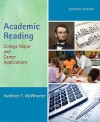 Academic Reading: College Major and Career Applications [With Access Code] - Kathleen T. McWhorter