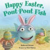 Happy Easter, Pout-Pout Fish (A Pout-Pout Fish Mini Adventure) - Deborah Diesen, Dan Hanna