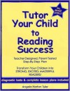 Tutor Your Child to Reading Success - Angela Norton Tyler
