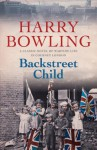 Backstreet Child - Harry Bowling