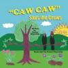 Caw, Caw, Says the Crows - Sonya Reynolds, Robert Reynolds