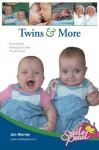 Twins & More: How Parents Manage & Survive The First Years (Mother to Mother) - Jan Murray
