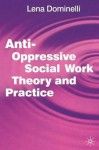Anti-Oppressive Social Work Theory and Practice - Lena Dominelli