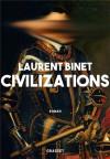Civilizations Grand Prix du Roman de l'Académie Française 2019 - Laurent Binet