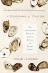 A Geography of Oysters - Rowan Jacobsen