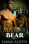 A Mate for the Bear: Part 3: BBW Bear Shifter Romance (Wenatchi Werebears) - Emma Alisyn