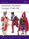 Austrian Frontier Troops 1740-98 - David Hollins, Darko Pavlović