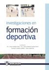 Investigaciones en formacion deportiva (Spanish Edition) - Francisco Javier Castejon Oliva, Francisco Javier Gimenez Fuentes-Guerra, Francisco Jimenez Jimenez, Victor Lopez Ros