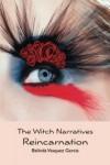 The Witch Narratives Reincarnation - Belinda Vasquez Garcia