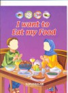 I Want to Eat My Food - Darussalam, Shazia Nazlee