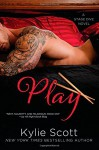 By Kylie Scott Play (A Stage Dive Novel) - Kylie Scott