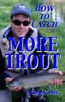 How to Catch More Trout - Charles R. Meck