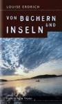 Von Büchern Und Inseln - Louise Erdrich