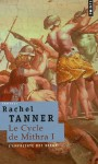 Le Cycle De Mithra , T. 01 - Rachel Tanner