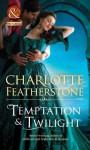 Temptation & Twilight (Mills & Boon Historical) (The Brethren Guardians - Book 3) - Charlotte Featherstone