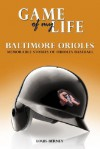 Game of My Life: Baltimore Orioles: Memorable Stories of Orioles Baseball - Louis Berney