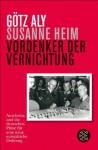Vordenker der Vernichtung: Auschwitz und die deutschen Pläne für eine neue europäische Ordnung (German Edition) - Götz Aly, Susanne Heim