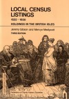 Local Census Listings 1522 - 1930. Holdings In The British Isles - Jeremy Gibson, Mervyn Medlycott