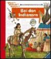 Bei den Indianern (Wieso? Weshalb? Warum?) - Angela Weinhold