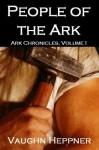 People Of The Ark - Vaughn Heppner