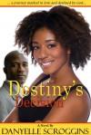 Destiny's Decision - Danyelle Scroggins