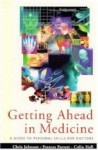 Getting Ahead in Medicine: A Guide to Personal Skills for Doctors - Raymond Bonnett, C.R. Hall, C.J.H. Johnson