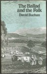 The Ballad and the Folk - David Buchan