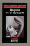 Huesos en el desierto - Sergio Gonzalez Rodriguez