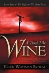 A Truth Like Wine - Ellen Whitman Bynum