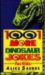 1,001 More Dinosaur Jokes for Kids - Matthew Sartwell