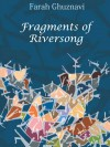 Fragments of Riversong - Farah Ghuznavi