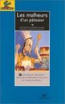 Les malheurs d'un pâtissier - GHISLAINE LARAMEE, Jean-François Dumont