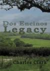 Dos Encinos Legacy - Charles Clark