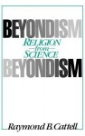 Beyondism: Religion from Science - Raymond B. Cattell