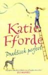 Praktisch perfect - Katie Fforde, Maya Denneman