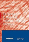 An Approach to Modelling Software Evolution Processes - Tong Li