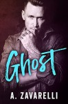 GHOST (Boston Underworld Book 3) - A. Zavarelli