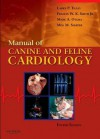 Manual of Canine and Feline Cardiology - Veterinary Consult Version to Be Sold Via E-Commerce Site - Larry Patrick Tilley, Francis W.K. Smith Jr., Mark Oyama, Meg M. Sleeper