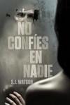 No confíes en nadie - S.J. Watson, Matuca Fernández de Villavicencio