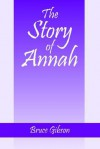 The Story of Annah - Bruce Gibson