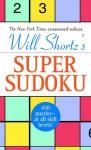 Will Shortz's Super Sudoku Boxed Set - Will Shortz