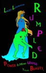 Rumpled: With power like Rumpelstiltskin's, who needs beauty? - Lacey Louwagie