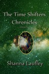 The Time Shifters Chronicles volume 1: Episodes One through Five of the Chronicles of the Harekaiian - Shanna Lauffey