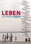 Leben: 29 Erzählungen - Franz Hohler, Peter Bichsel, Alex Capus, Franco Supino, Silja Walter